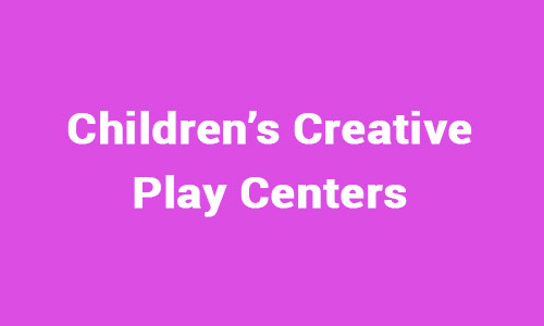 Childrens Creative Play Centers